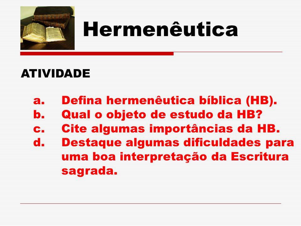 Hermenêutica ATIVIDADE Defina hermenêutica bíblica (HB).