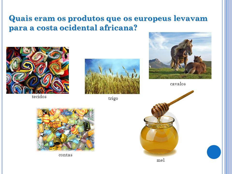 Quais eram os produtos que os europeus levavam para a costa ocidental africana