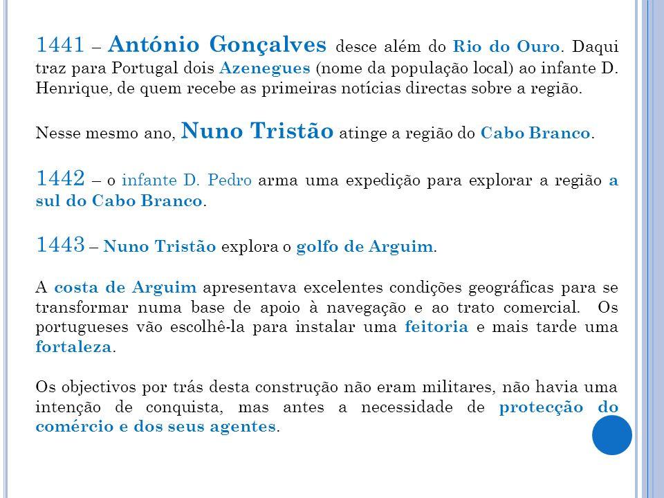 1443 – Nuno Tristão explora o golfo de Arguim.