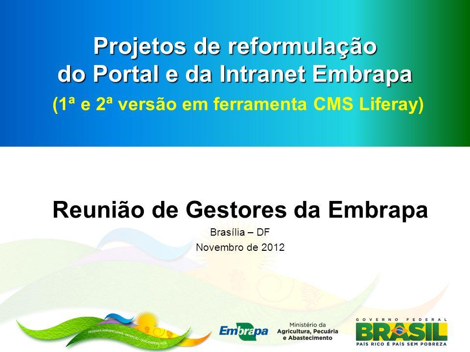 Reunião de Gestores da Embrapa Brasília – DF Novembro de 2012
