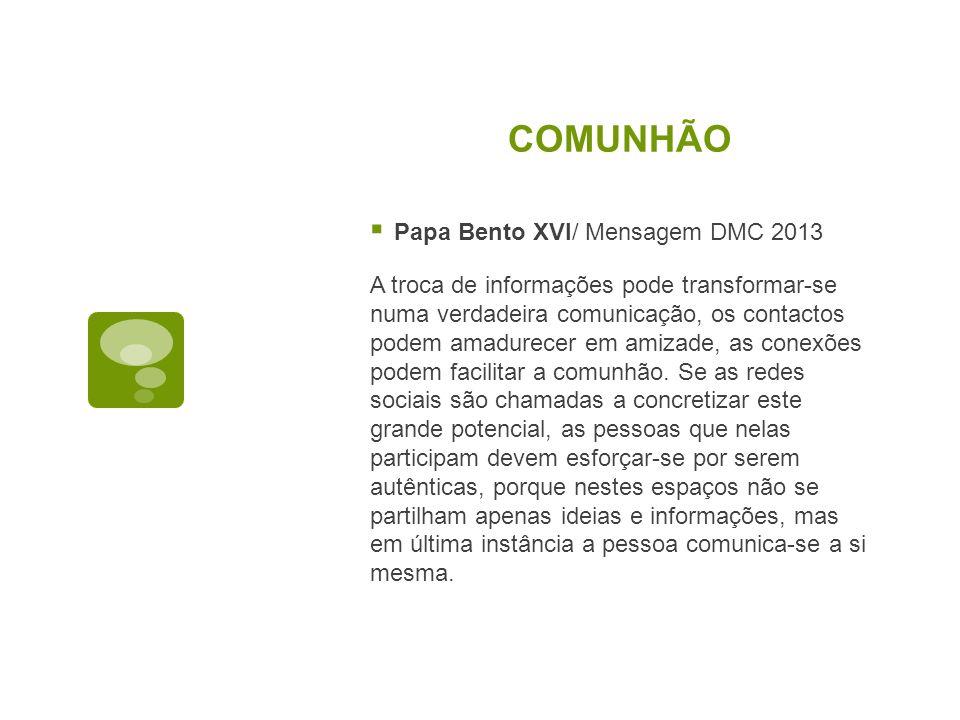 COMUNHÃO Papa Bento XVI/ Mensagem DMC 2013