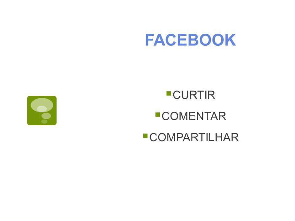 FACEBOOK CURTIR COMENTAR COMPARTILHAR