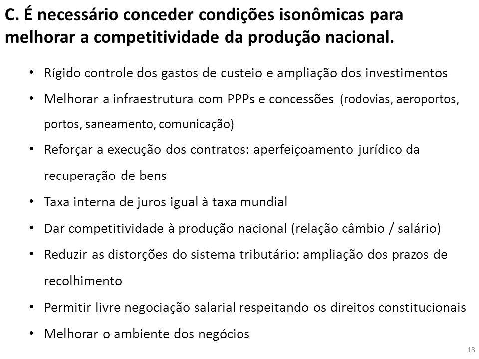 C. É necessário conceder condições isonômicas para melhorar a competitividade da produção nacional.