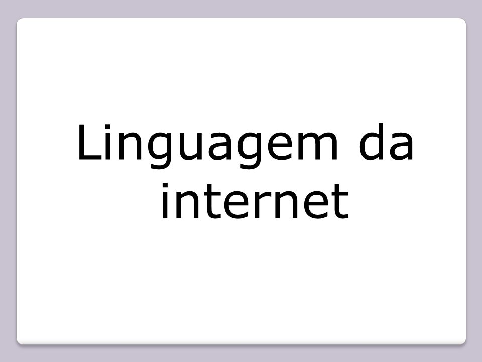 Linguagem da internet