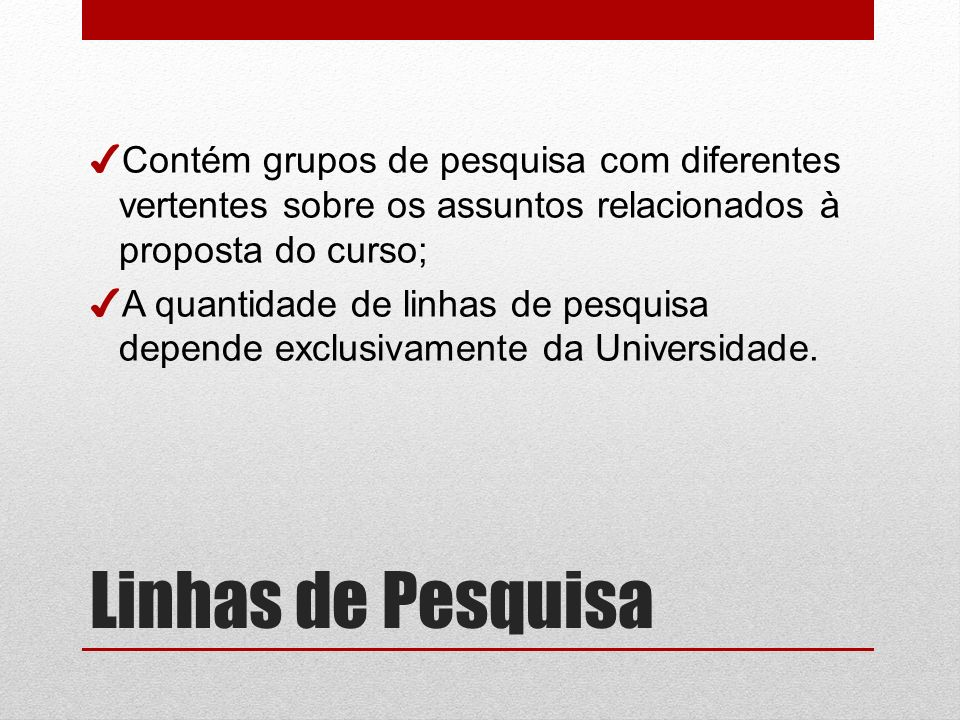 Contém grupos de pesquisa com diferentes vertentes sobre os assuntos relacionados à proposta do curso;