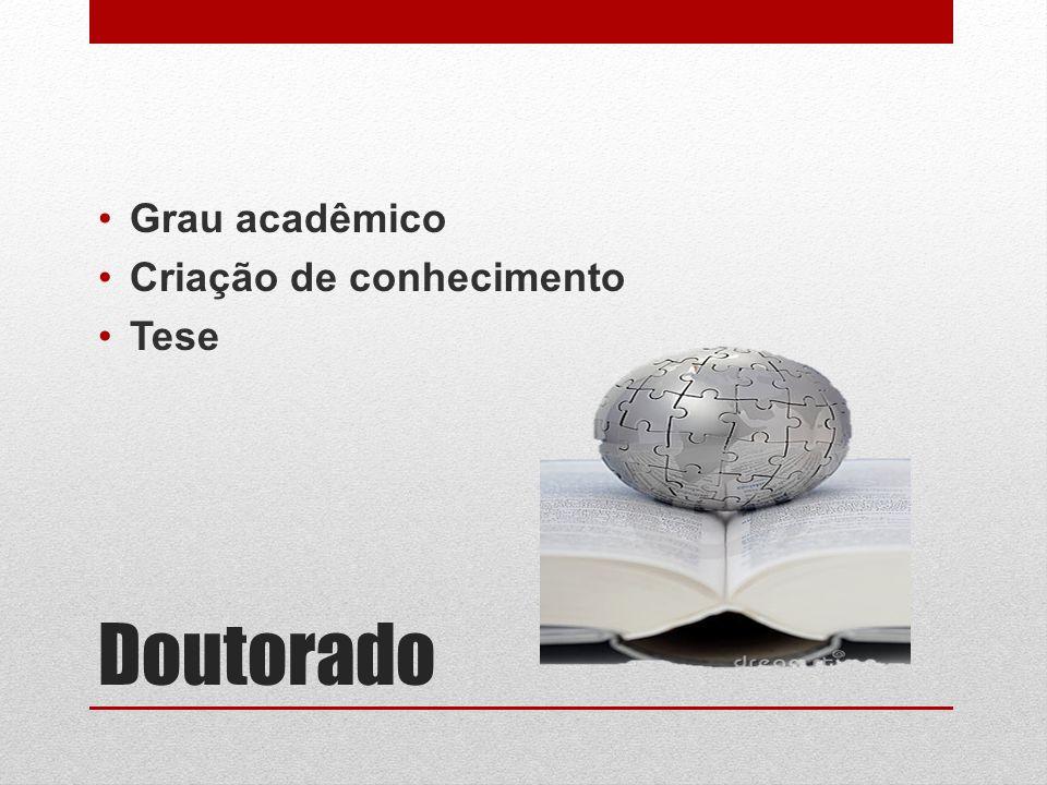 Grau acadêmico Criação de conhecimento Tese Doutorado