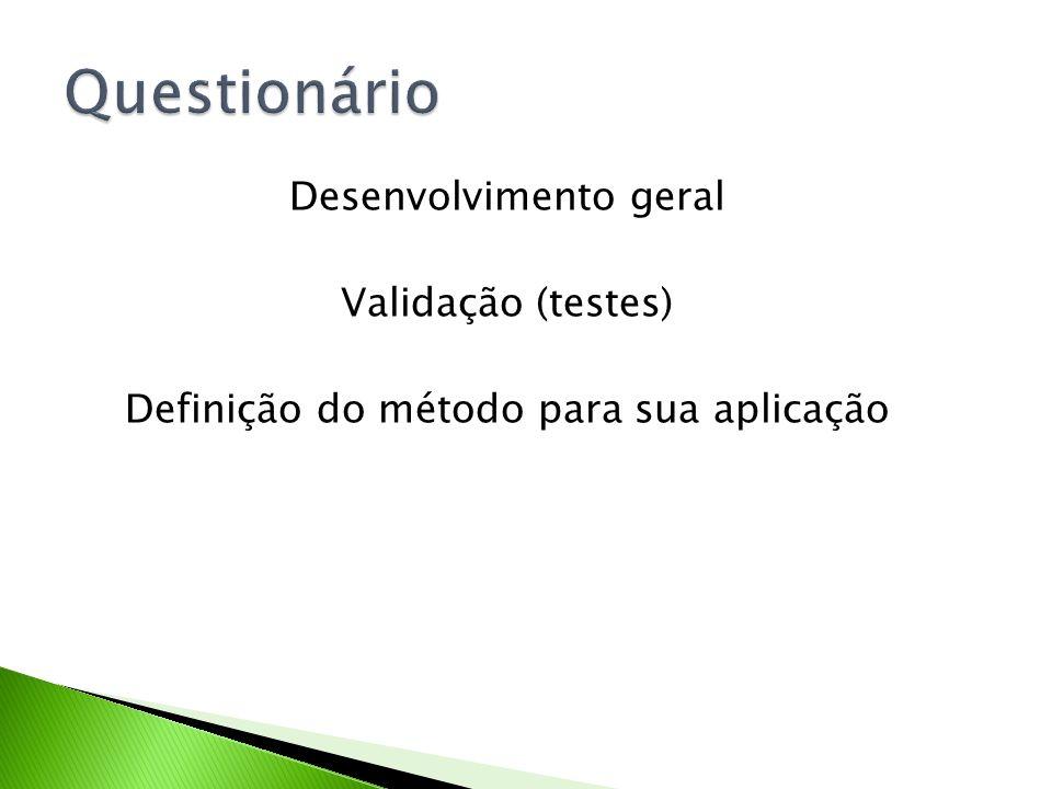 Questionário Desenvolvimento geral Validação (testes)