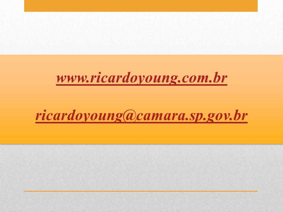 www.ricardoyoung.com.br ricardoyoung@camara.sp.gov.br