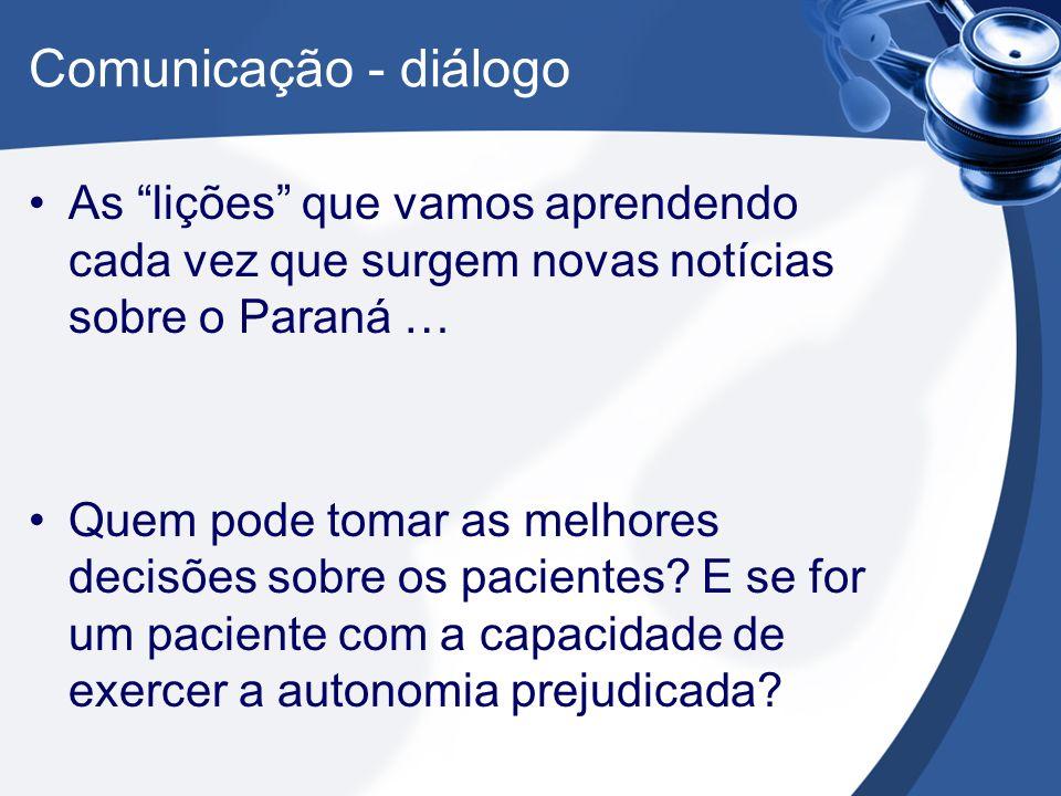 Comunicação - diálogo As lições que vamos aprendendo cada vez que surgem novas notícias sobre o Paraná …