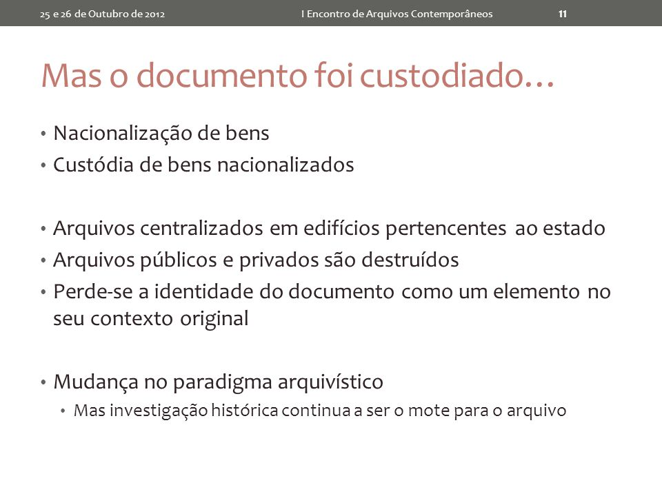 Mas o documento foi custodiado…
