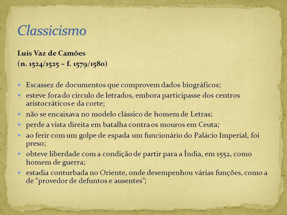 Classicismo Luís Vaz de Camões (n. 1524/1525 – f. 1579/1580)