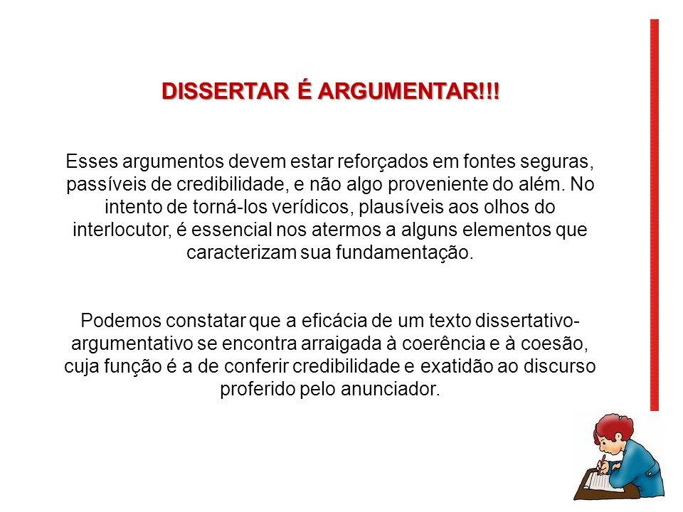 DISSERTAR É ARGUMENTAR!!!