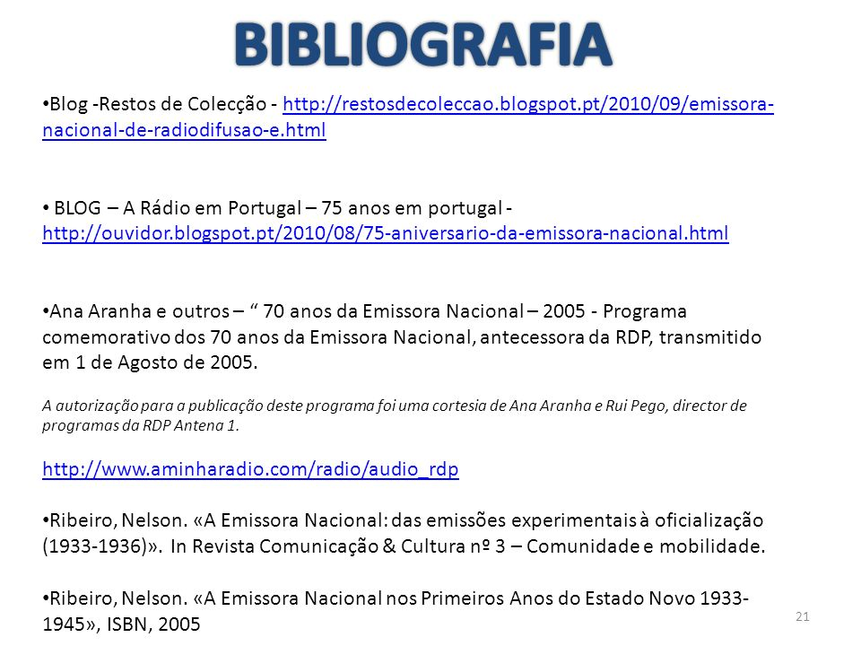 BIBLIOGRAFIA Blog -Restos de Colecção - http://restosdecoleccao.blogspot.pt/2010/09/emissora-nacional-de-radiodifusao-e.html.