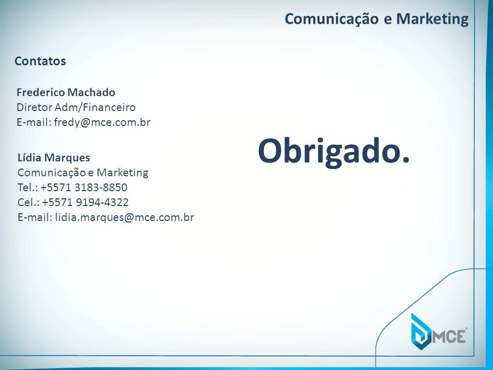 Obrigado. Comunicação e Marketing Contatos Frederico Machado