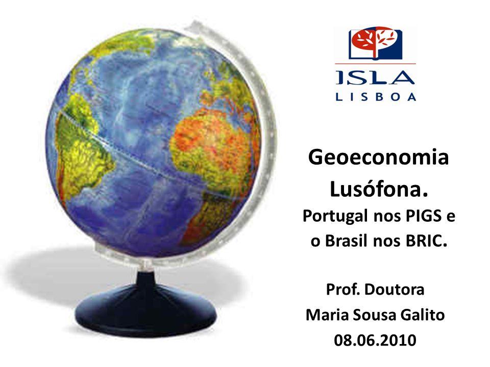 Geoeconomia Lusófona. Portugal nos PIGS e o Brasil nos BRIC.
