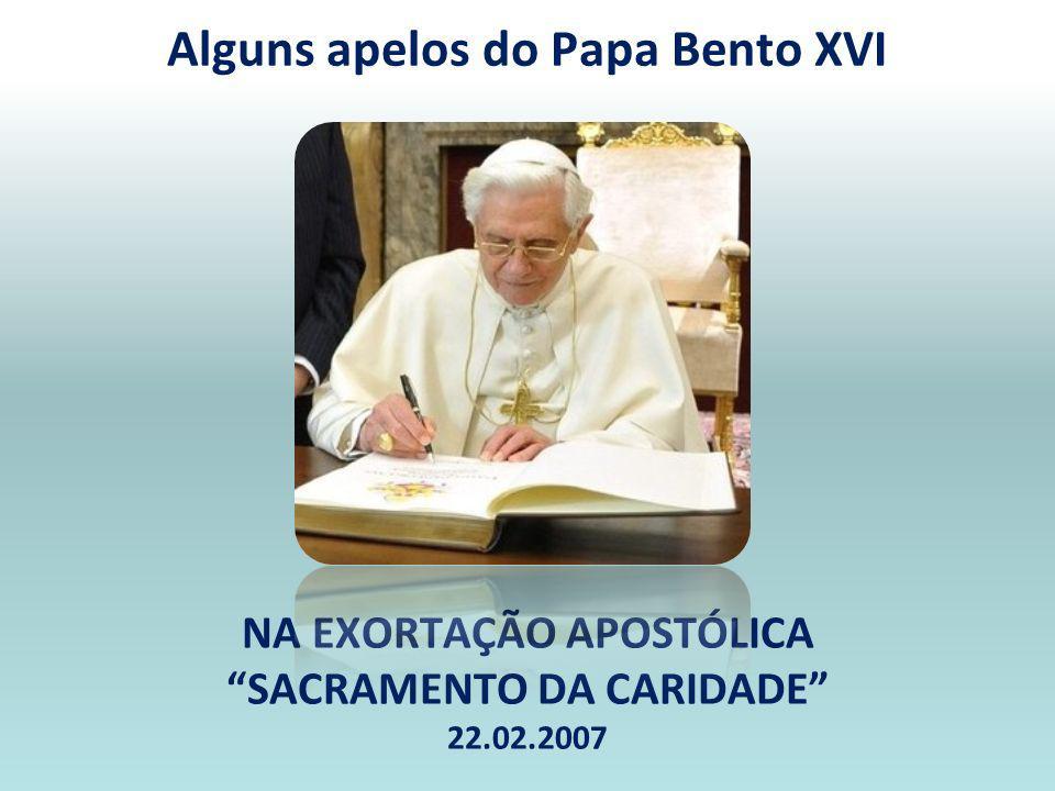 Alguns apelos do Papa Bento XVI