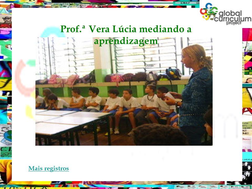 Prof.ª Vera Lúcia mediando a aprendizagem