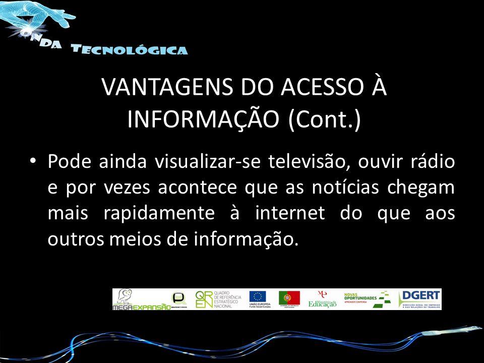 VANTAGENS DO ACESSO À INFORMAÇÃO (Cont.)