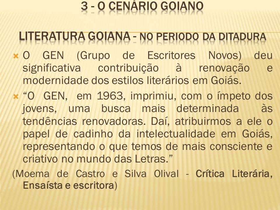 3 - O CENÁRIO GOIANO Literatura goiana - no periodo da ditadura