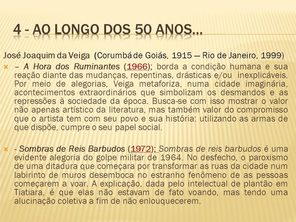 4 - AO LONGO DOS 50 ANOS... José Joaquim da Veiga (Corumbá de Goiás, 1915 — Rio de Janeiro, 1999)