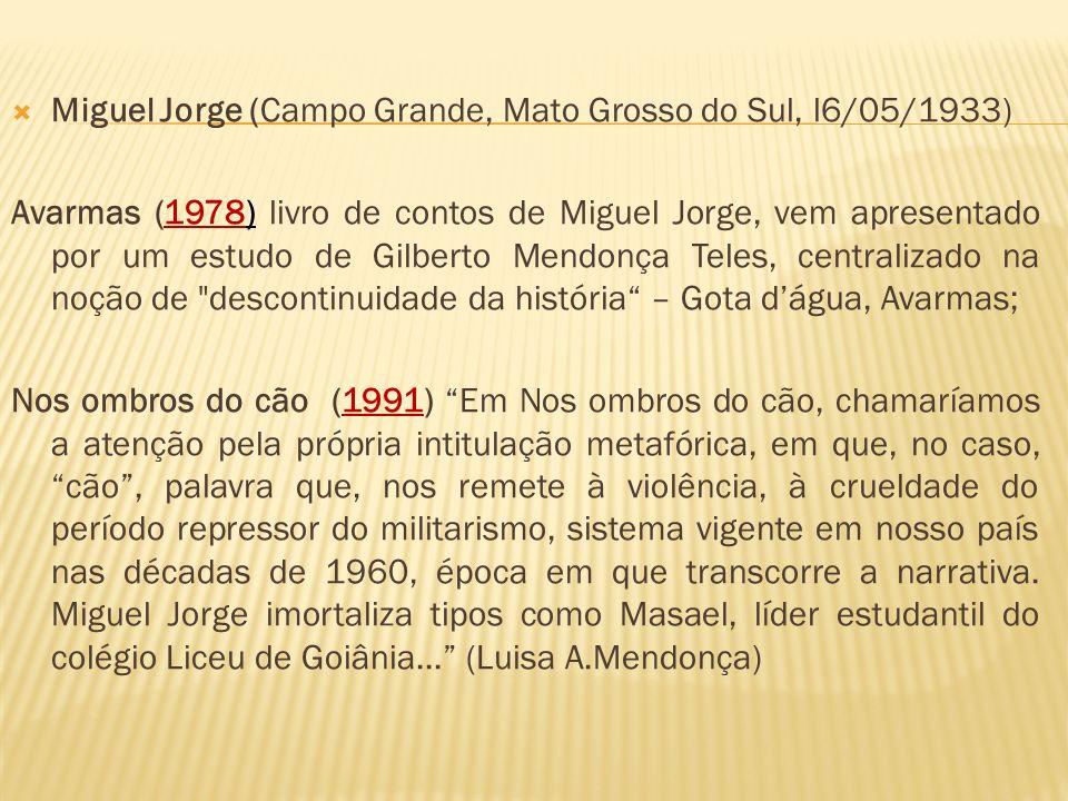 Miguel Jorge (Campo Grande, Mato Grosso do Sul, l6/05/1933)