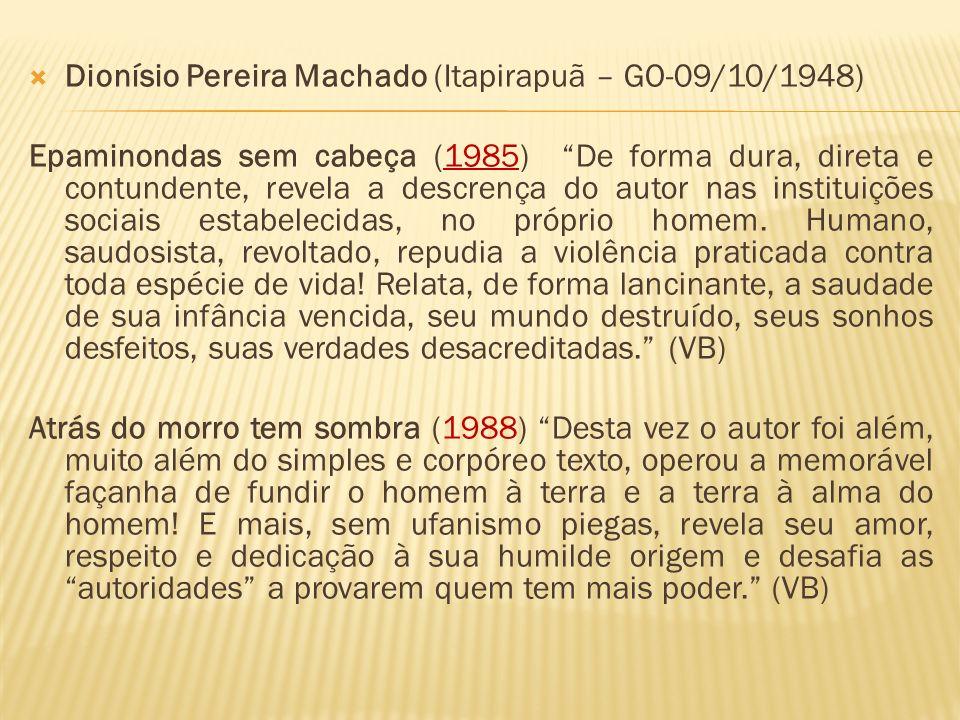 Dionísio Pereira Machado (Itapirapuã – GO-09/10/1948)