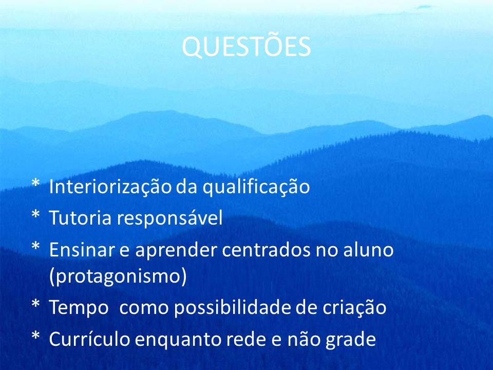 QUESTÕES Interiorização da qualificação Tutoria responsável