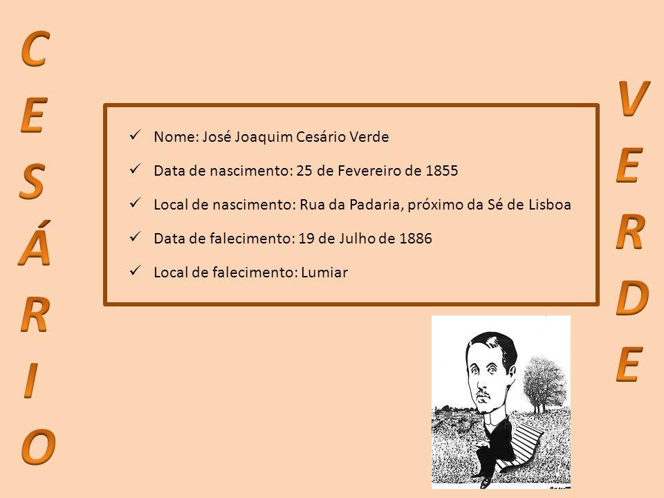 CESÁRIO VERDE Nome: José Joaquim Cesário Verde