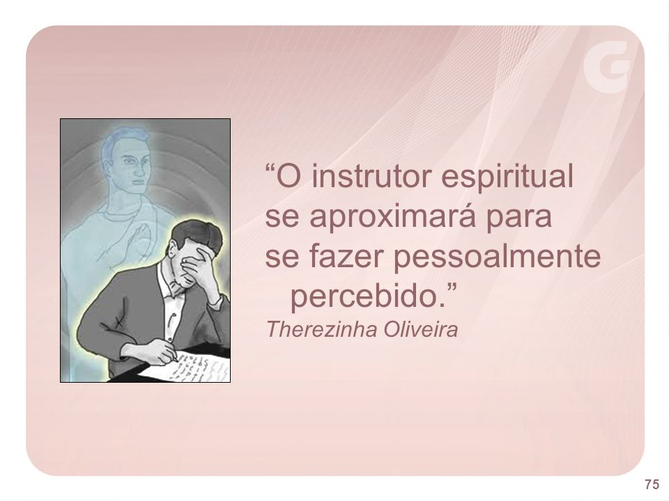 O instrutor espiritual se aproximará para