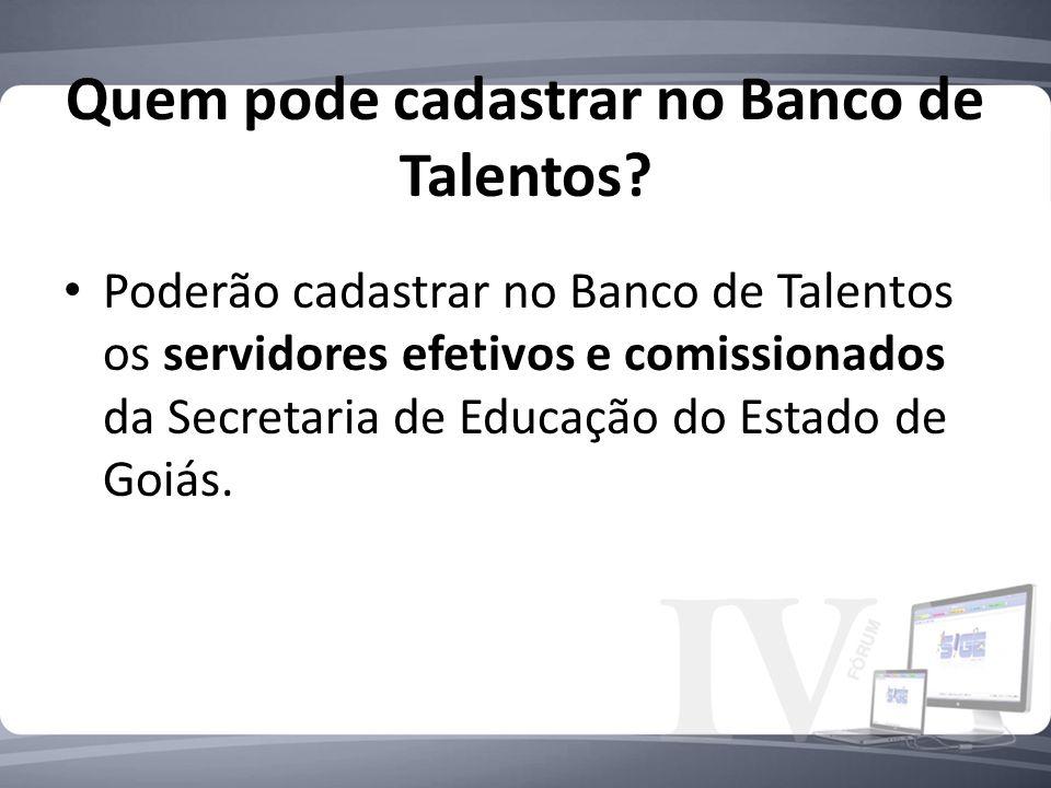 Quem pode cadastrar no Banco de Talentos