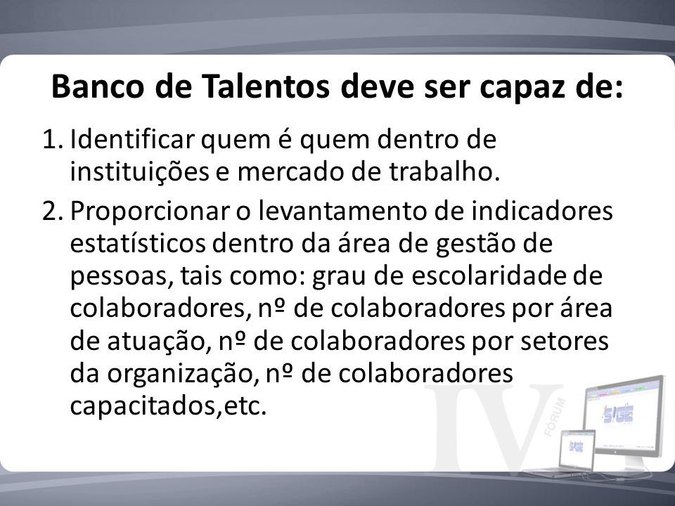 Banco de Talentos deve ser capaz de: