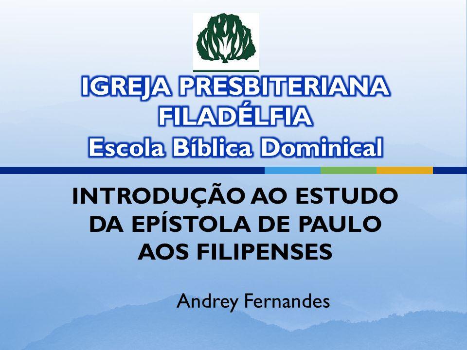 IGREJA PRESBITERIANA FILADÉLFIA Escola Bíblica Dominical
