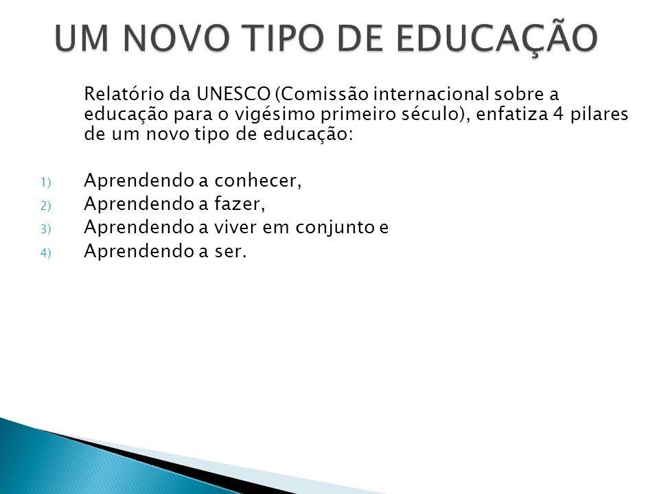UM NOVO TIPO DE EDUCAÇÃO