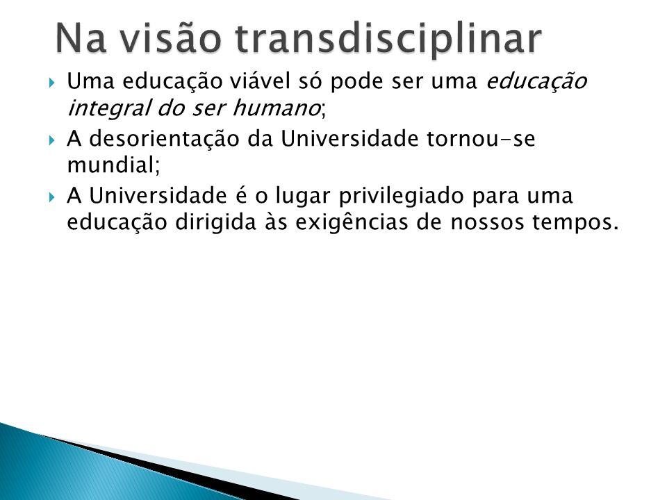 Na visão transdisciplinar
