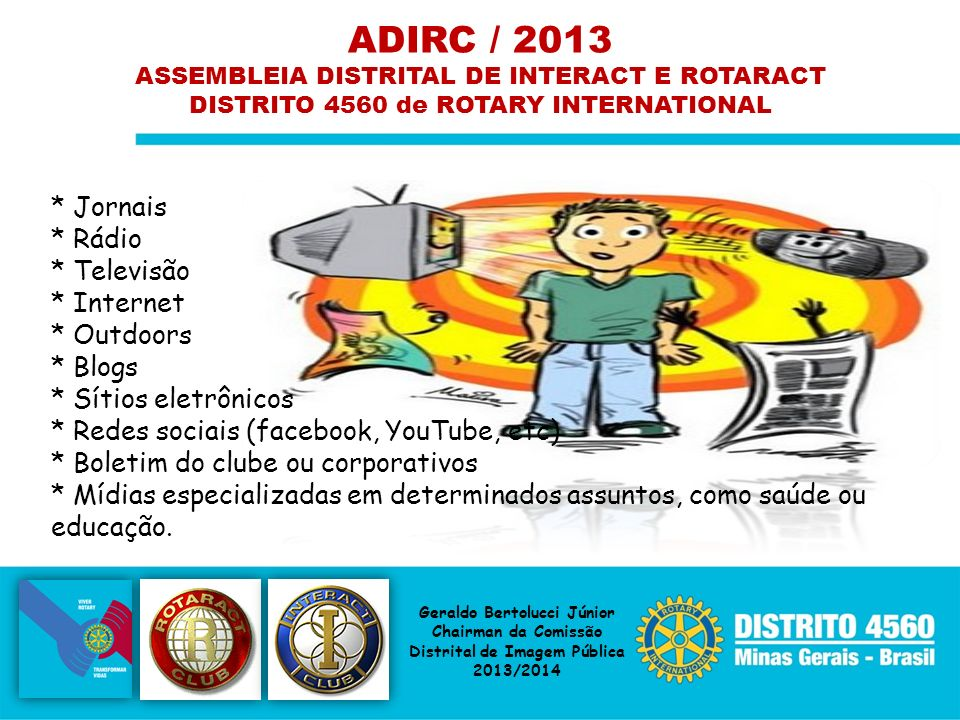 ADIRC / 2013 * Jornais * Rádio * Televisão * Internet * Outdoors
