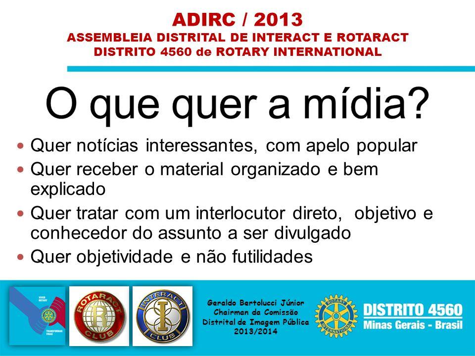 O que quer a mídia ADIRC / 2013