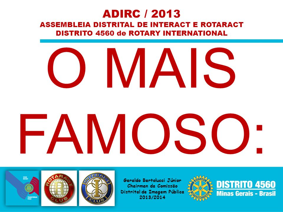 ADIRC / 2013 ASSEMBLEIA DISTRITAL DE INTERACT E ROTARACT. DISTRITO 4560 de ROTARY INTERNATIONAL. O MAIS FAMOSO: