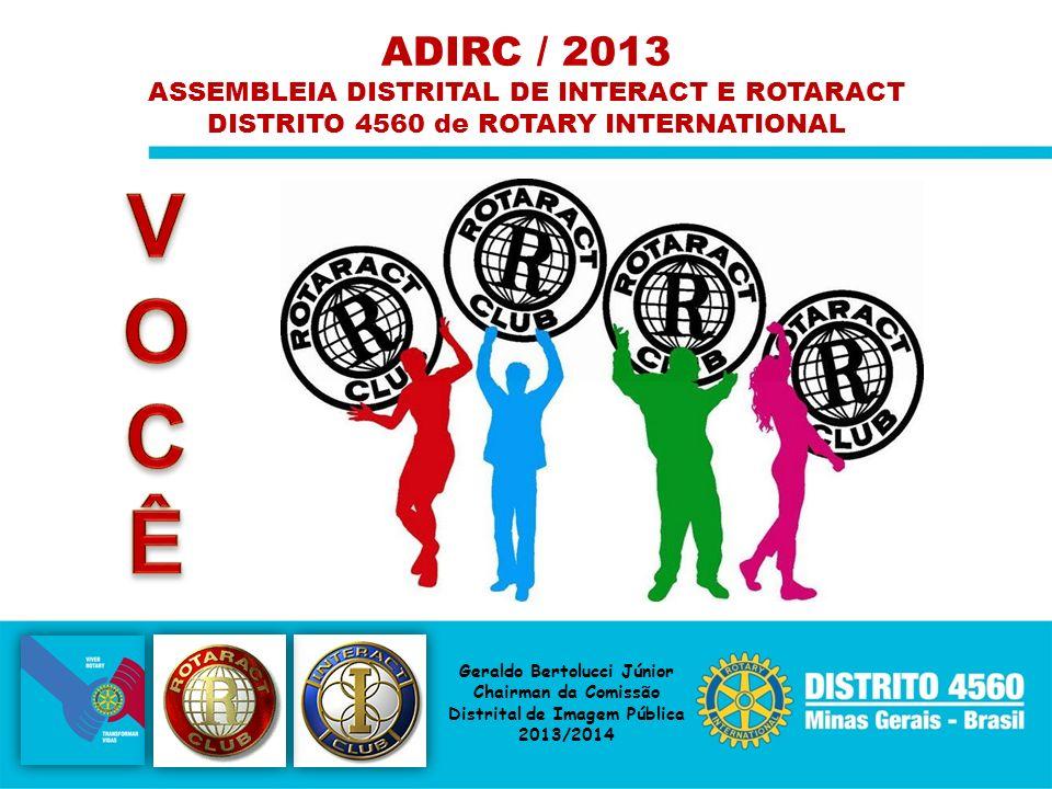 V O C Ê ADIRC / 2013 ASSEMBLEIA DISTRITAL DE INTERACT E ROTARACT