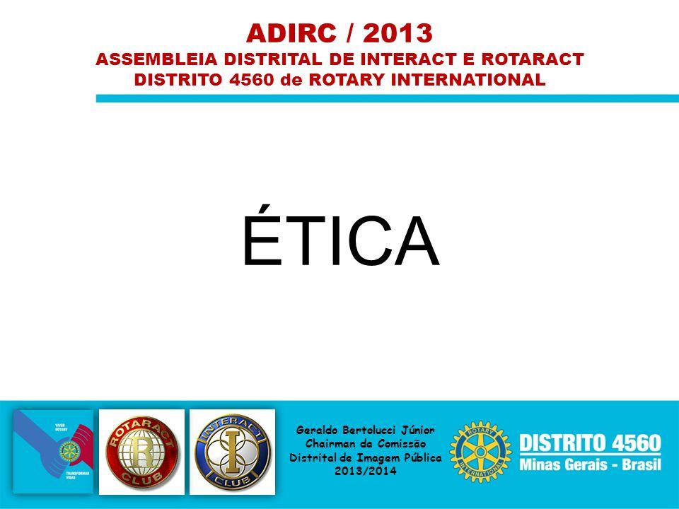 ÉTICA ADIRC / 2013 ASSEMBLEIA DISTRITAL DE INTERACT E ROTARACT