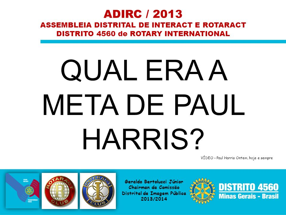 QUAL ERA A META DE PAUL HARRIS ADIRC / 2013