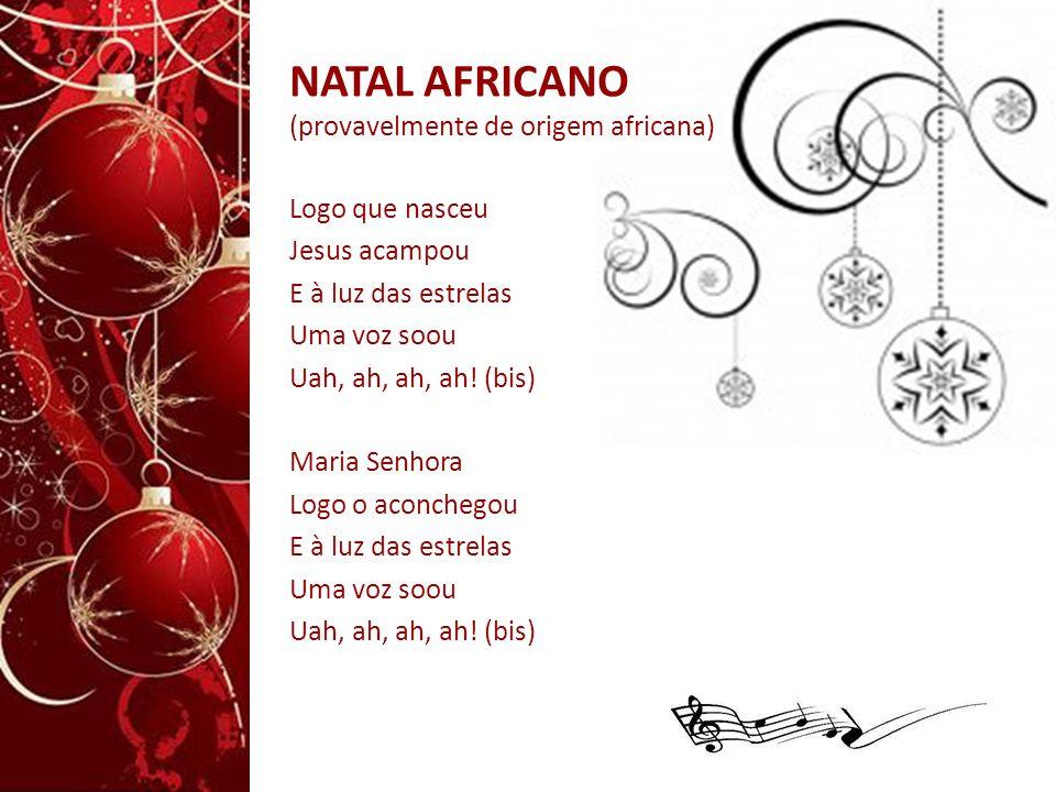NATAL AFRICANO (provavelmente de origem africana)