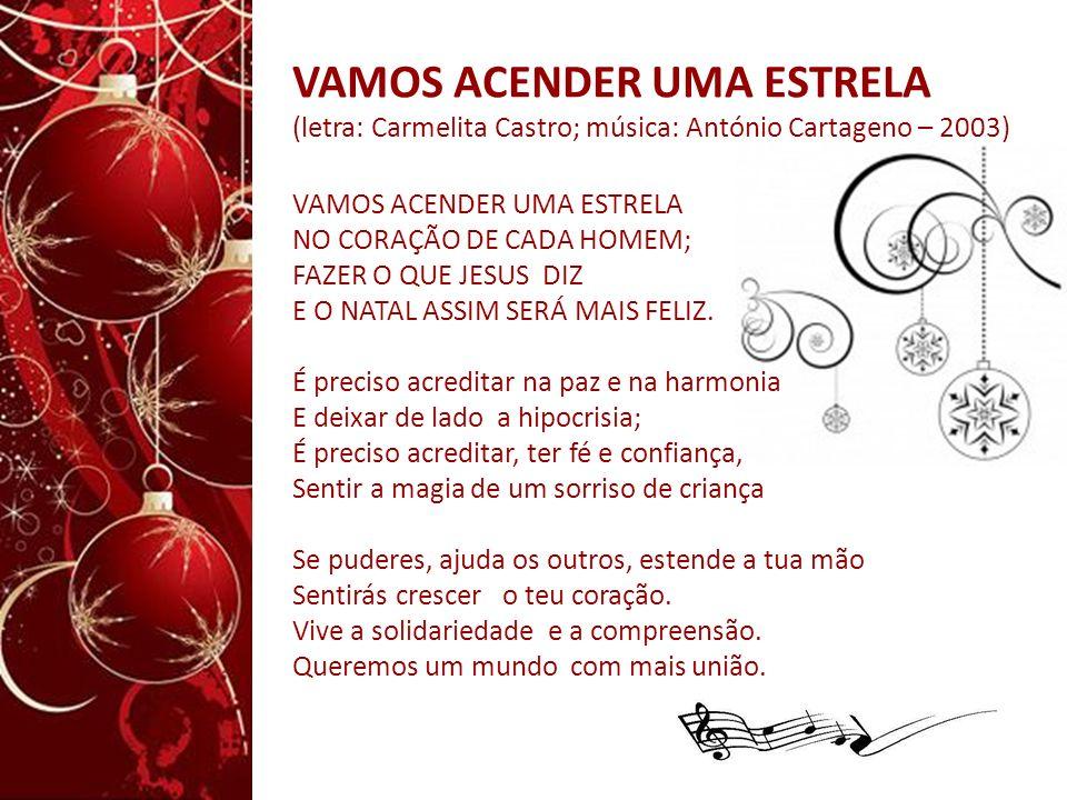 VAMOS ACENDER UMA ESTRELA (letra: Carmelita Castro; música: António Cartageno – 2003)