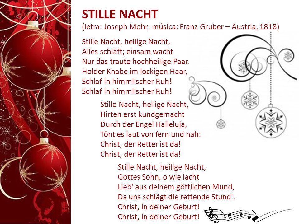 STILLE NACHT (letra: Joseph Mohr; música: Franz Gruber – Austria, 1818)