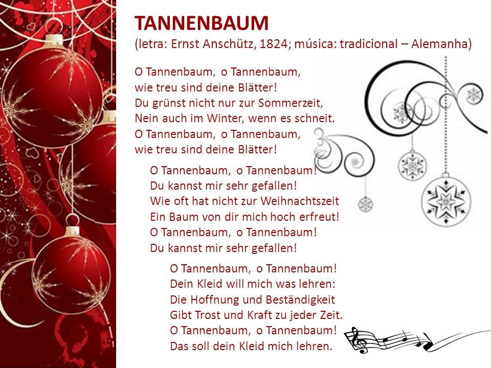 TANNENBAUM (letra: Ernst Anschütz, 1824; música: tradicional – Alemanha)