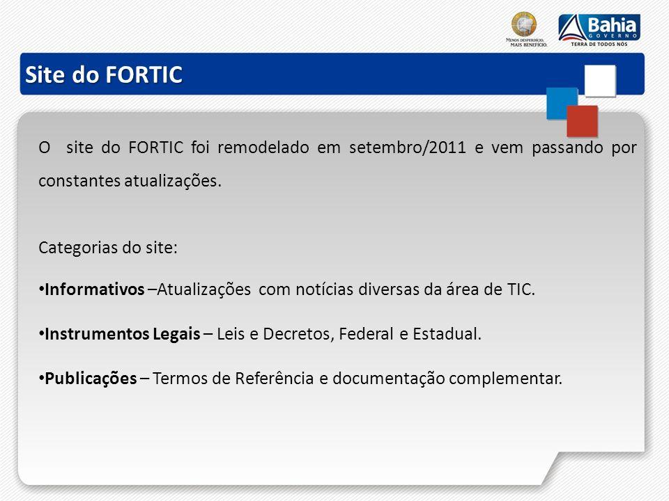 Site do FORTIC O site do FORTIC foi remodelado em setembro/2011 e vem passando por constantes atualizações.