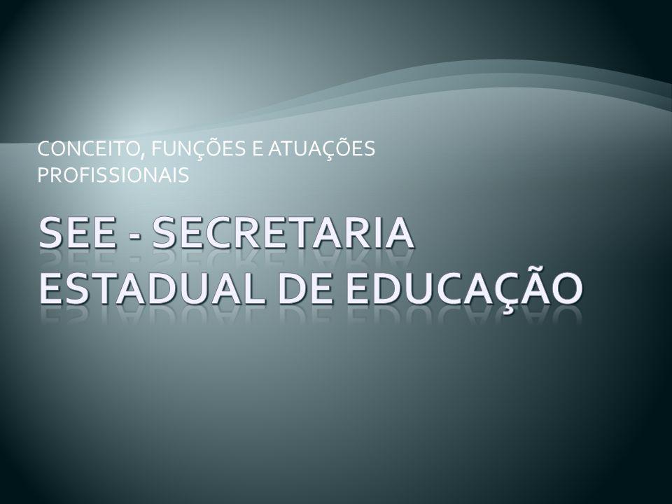 SEE - SECRETARIA ESTADUAL DE EDUCAÇÃO