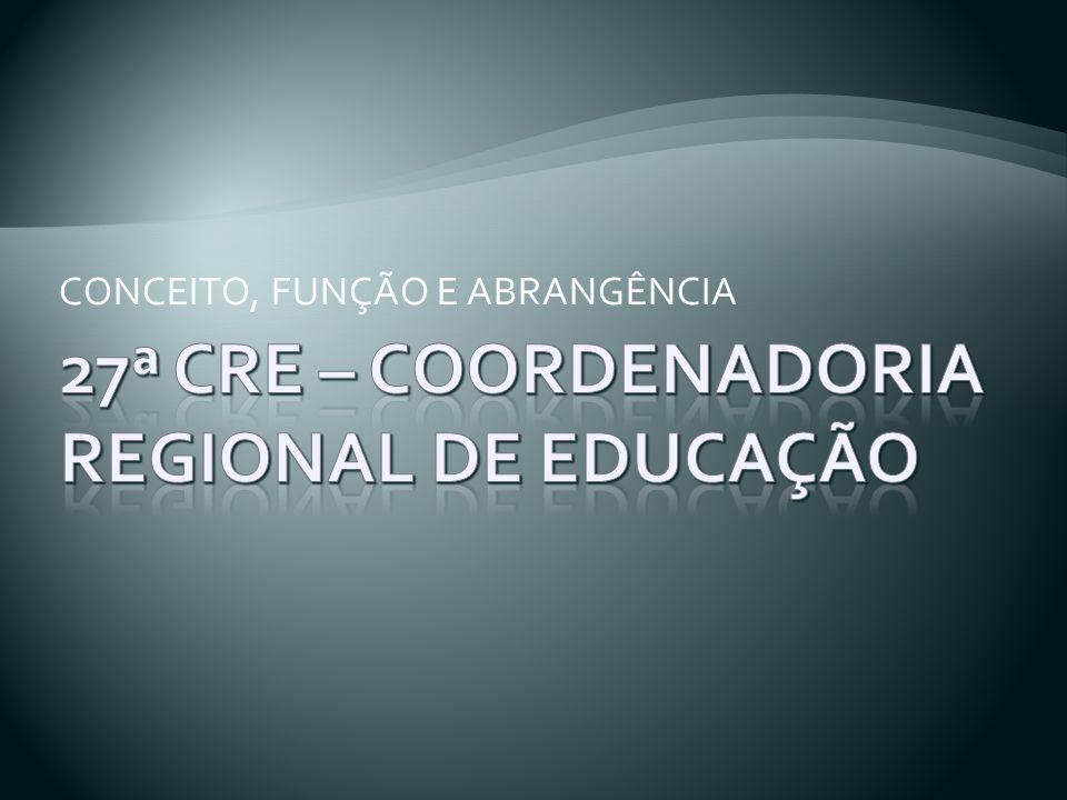 27ª CRE – COORDENADORIA REGIONAL DE EDUCAÇÃO