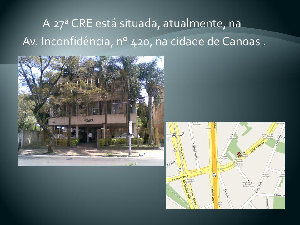 A 27ª CRE está situada, atualmente, na Av