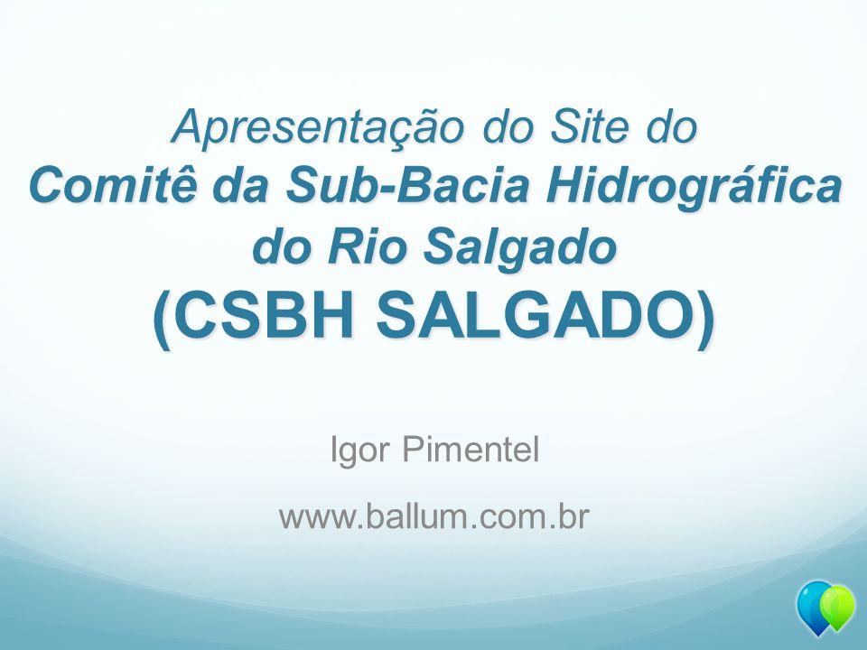 Apresentação do Site do Comitê da Sub-Bacia Hidrográfica do Rio Salgado (CSBH SALGADO)