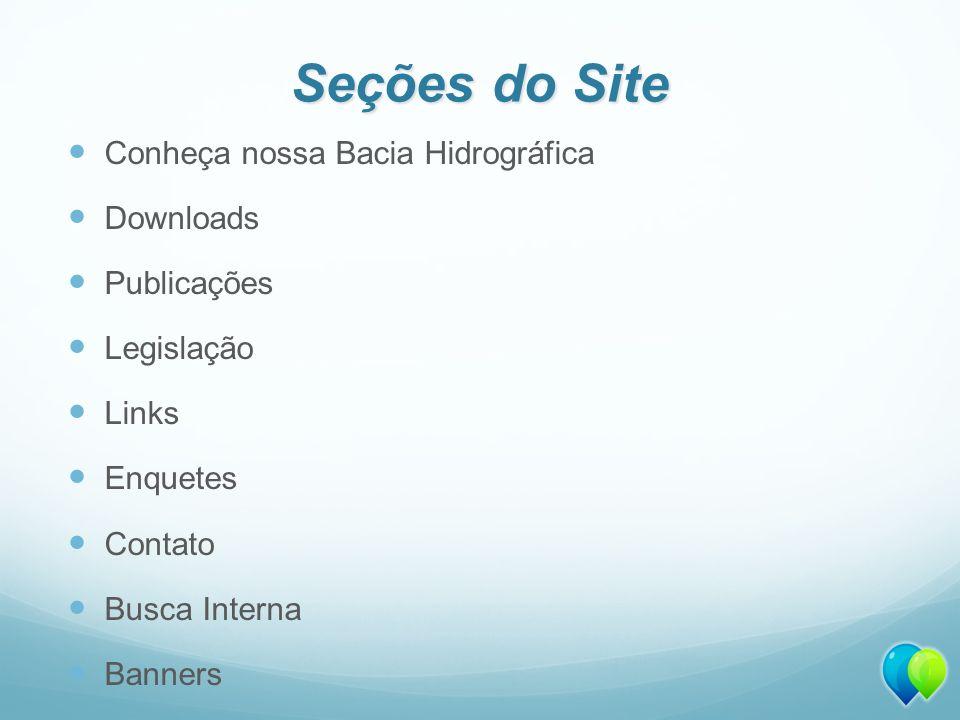 Seções do Site Conheça nossa Bacia Hidrográfica Downloads Publicações